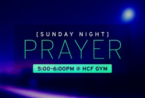 Sunday Night Prayer @ Horizon Christian Fellowship (Gym) | San Diego | California | United States
