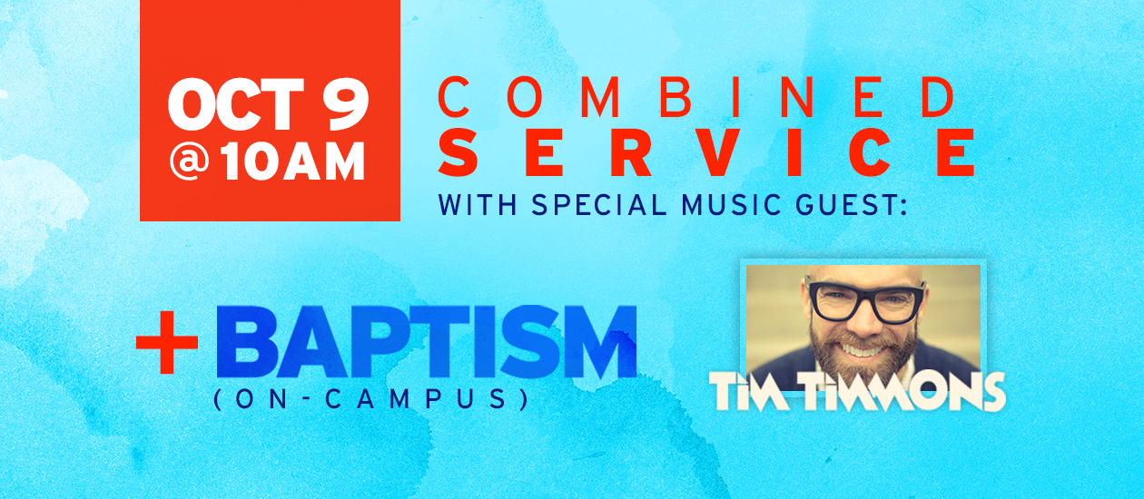 October 9 | Combined Service + Baptism