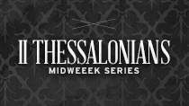 2 Thessalonians Midweek Series