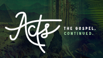 Acts | The Gospel, Continued.