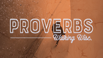 Proverbs: Walking Wise