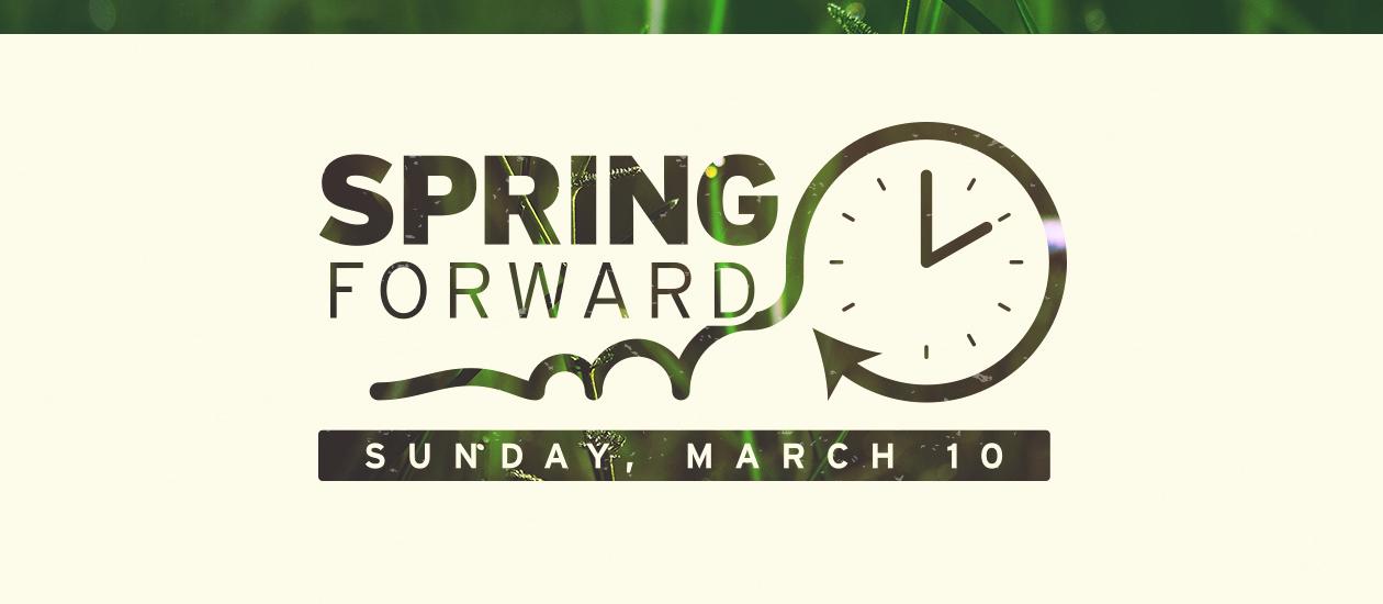 Spring Forward - March 10, 2019