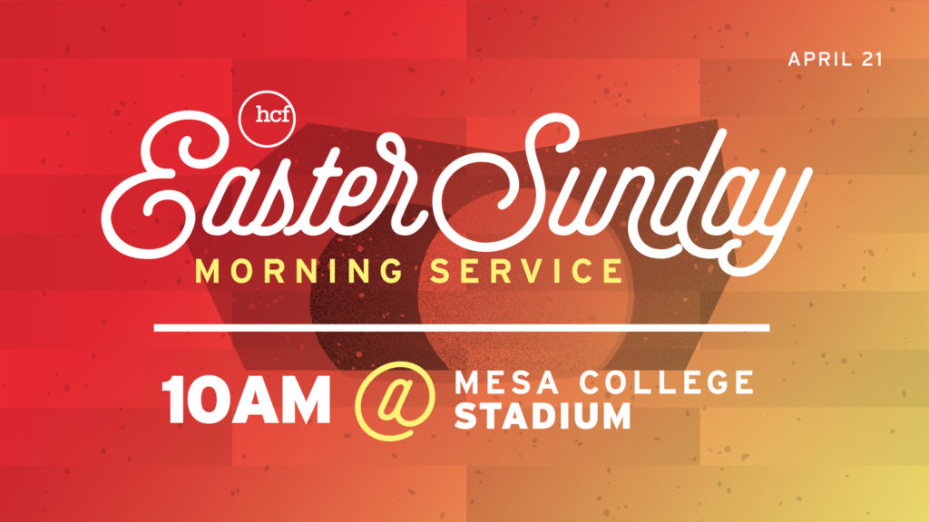 Easter Sunday | 10AM at Mesa College Stadium