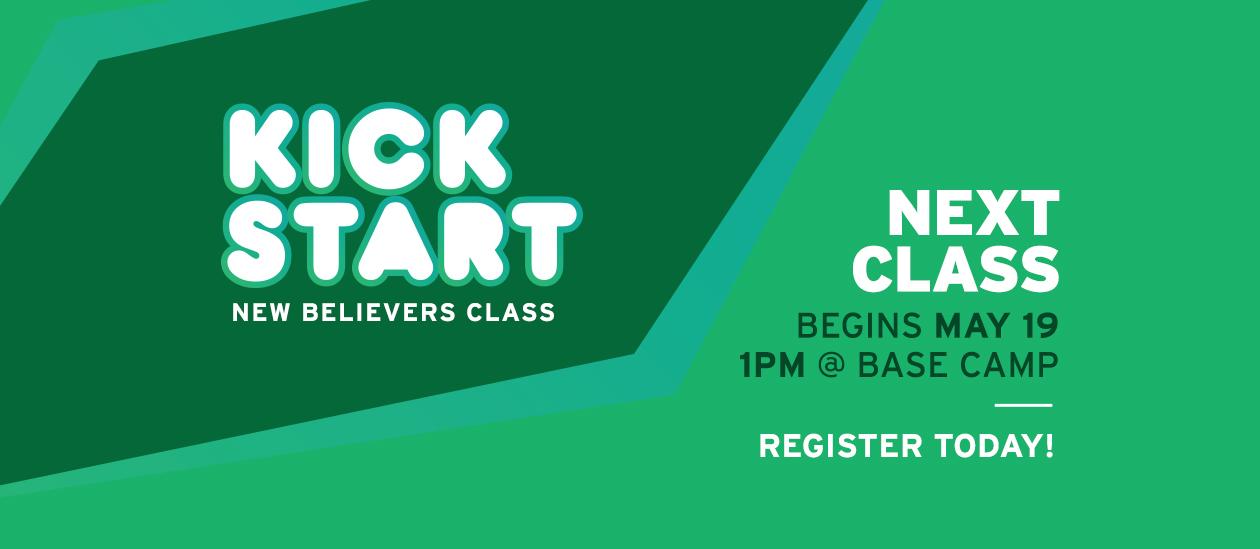 Kickstart   New Believers' Class - May 19