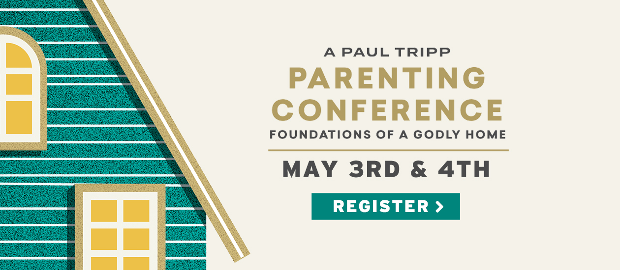 Paul Tripp | Parenting Conference - May 3 & 4