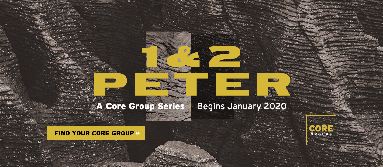 Core Groups | 1-2 Peter, begins January 2020