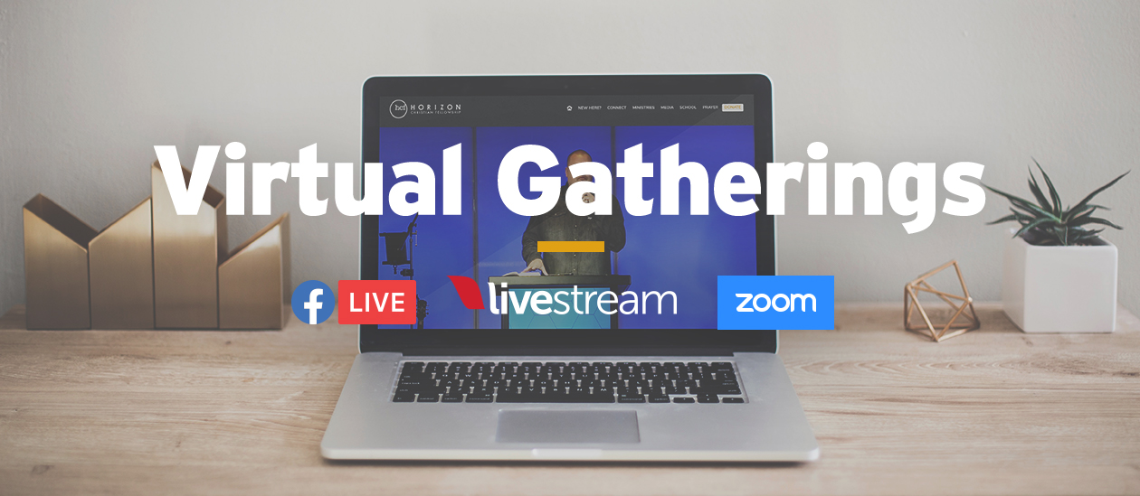 Virtual Gatherings available via Facebook Live, Livestream, and Zoom