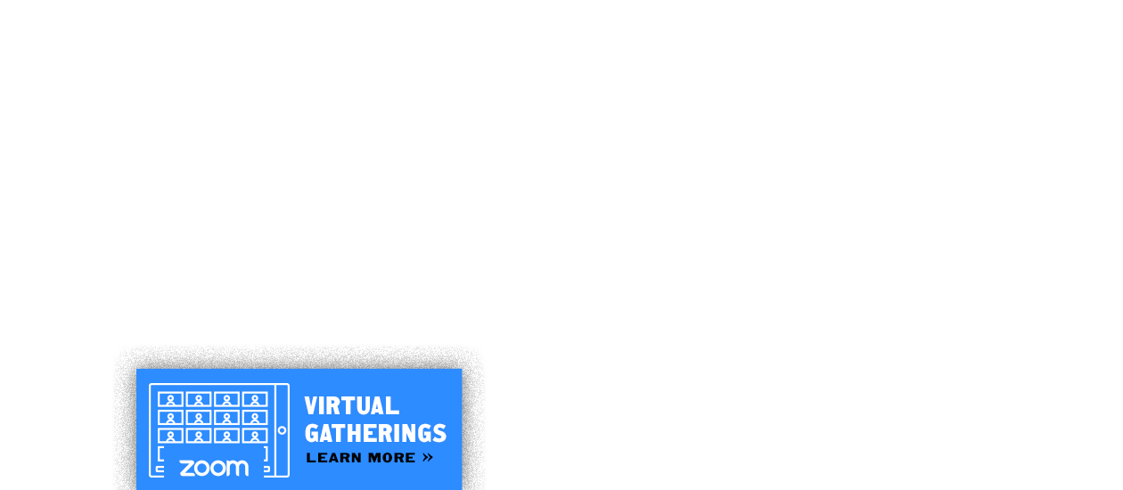 Virtual Gatherings – Click to Learn More